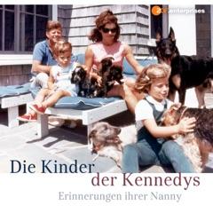 Die Kinder der Kennedys - Erinnerungen ihrer Nanny