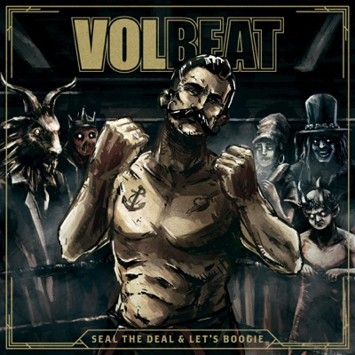 Seal the Deal & Let's Boogie - Volbeat album