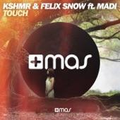 KSHMR and Felix Snow - Touch (feat. Madi) [Extended Mix]