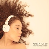 Kendra Foster - Promise to Stay Here