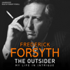 Frederick Forsyth - The Outsider: My Life in Intrigue (Unabridged) artwork