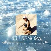 Tomasa del Real - Tu Señora (feat. Talisto)