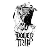 Power Trip - Divine Apprehension