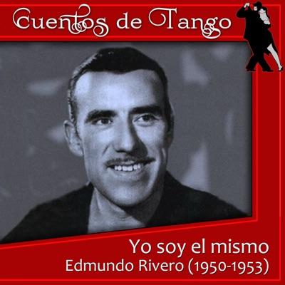 Yo soy el mismo - Edmundo Rivero