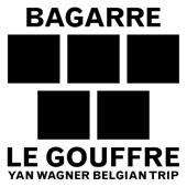 Le gouffre (Yan Wagner Belgian Trip) - Bagarre