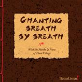 Chanting Breath By Breath (feat. Monks & Nuns of Plum Village)