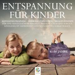 Entspannung für Kinder: Autogenes Training - Muskelentspannung - Imaginationen