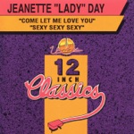 """Jeanette """"Lady"""" Day - Come Let Me Love You"""