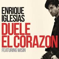 DUELE EL CORAZON (feat. Wisin) - Single - Enrique Iglesias