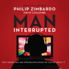 Philip Zimbardo & Nikita Coulombe - Man, Interrupted: Why Young Men Are Struggling & What We Can Do About It (Unabridged) artwork