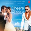 Yo Yo Honey Singh - Dheere Dheere Song Lyrics