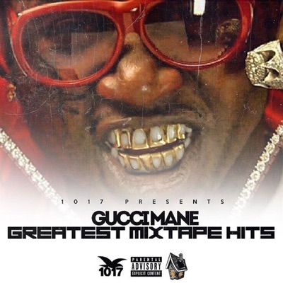 Greatest Mixtape Hits - Gucci Mane