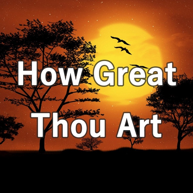 how great thou art essay How great thou art (o lord my god) by stuart k hine chords, lyrics, and tabs higher praise is your resource for all praise and worship, and christian lyrics, chords and tabs.