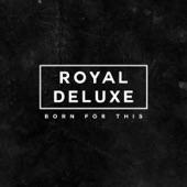 Royal Deluxe - Dangerous