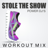 Stole the Show (Workout Mix)