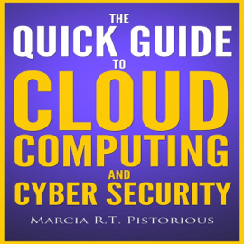 The Quick Guide to Cloud Computing and Cyber Security (Unabridged) audiobook