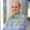 Dan Barker - Life Driven Purpose: How an Atheist Finds Meaning (Unabridged) artwork