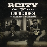 I'm That... (Remix) [feat. Beenie Man & Azealia Banks] - Single
