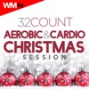 32 Count Aerobic & Cardio Christmas Session (60 Minutes Non-Stop Mixed Compilation for Fitness & Workout 135-150 BPM)