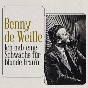 Benny De Weille - Ich hab' eine Schwäche für blonde Frau'n