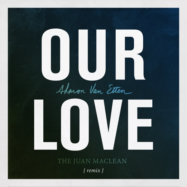 Our Love (The Juan MacLean Remix) - Single