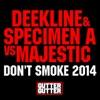 Icon Don't Smoke 2014 (Deekline & Specimen a vs. Majestic) - Single