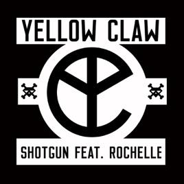 Shotgun feat rochelle single by yellow claw shotgun feat rochelle single yellow claw stopboris Gallery