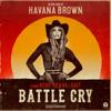 Havana Brown - Battle Cry (feat. Bebe Rexha & Savi) artwork