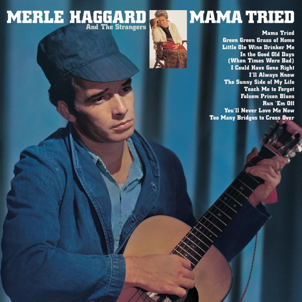 Mama Tried / Pride In What I Am (Remastered) by Merle Haggard on ...