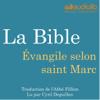 La Bible : Évangile selon saint Marc - auteur inconnu