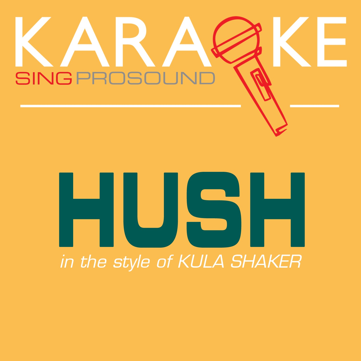 Hush (In the Style of Kula Shaker) [Karaoke with Background Vocal] - Single