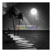 Hawaii: Part II