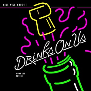 Drinks On Us (feat. Swae Lee & Future) - Single Mp3 Download