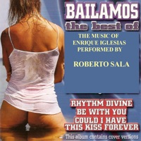Roberto Sala - Bailamos - The Best of the Music of Enrique Iglesias