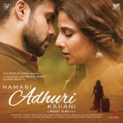 Hamari Adhuri Kahani (Original Motion Picture Soundtrack) - Jeet Gannguli, Mithoon & Ami Mishra - Jeet Gannguli, Mithoon & Ami Mishra