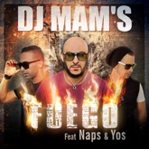 Fuego (Radio Edit) [feat. Naps & Yos] - Single