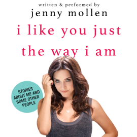 I Like You Just the Way I Am: Stories About Me and Some Other People (Unabridged) audiobook