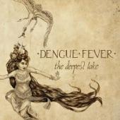 Dengue Fever - Tokay
