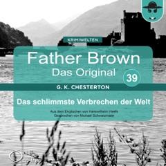 Das schlimmste Verbrechen der Welt (Father Brown - Das Original 39)
