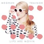 Lips Are Movin - Single