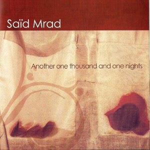 Said Mrad - Another One Thousand and One Nights
