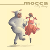 My Diary - Mocca