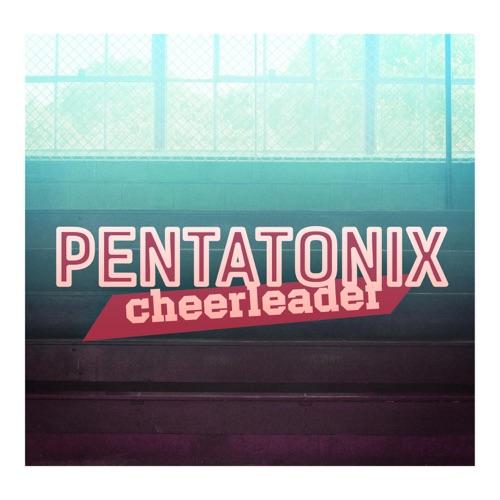 Pentatonix - Cheerleader - Single