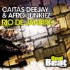 Afro Junkiez & Caitas Deejay - Rio de Janiero  Radio Edit