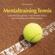 Ilse Mauerer - Mentaltraining Tennis: Geführte Übungen für mehr mentale Stärke, Konzentration und Selbstvertrauen