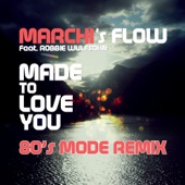 Made To Love You (80's Mode Remix) (feat. Robbie Wulfsohn) - Single