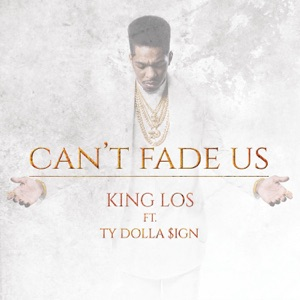 Can't Fade Us (feat. Ty Dolla $ign) - Single Mp3 Download