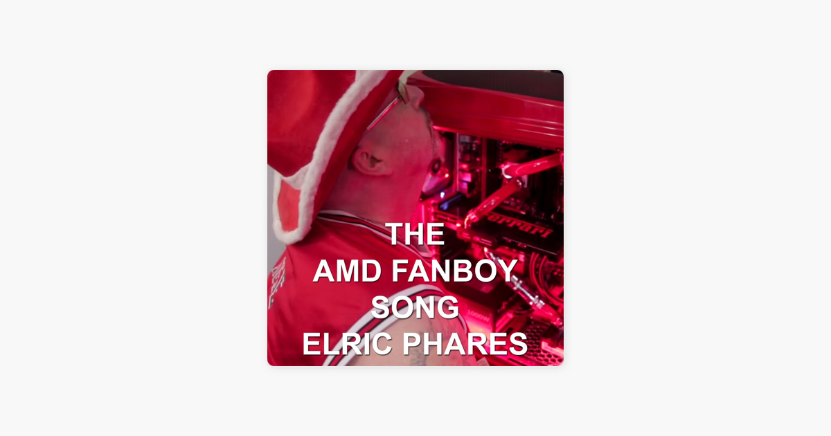 Amd Fanboy Song Single By Elric Phares On Apple Music