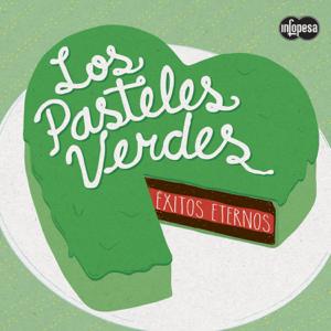Los Pasteles Verdes - Éxitos Eternos