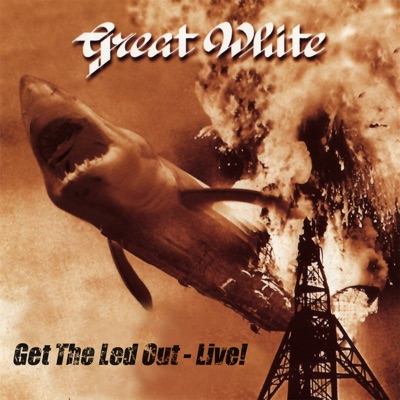 Get the Led Out - Live! - Great White
